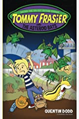 Tommy Frasier and the Asteroid Bats (The Adventures of Tommy Frasier Book 2) Kindle Edition