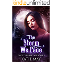 The Storm We Face (Together We Fall Book 3)