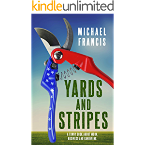 Yards and Stripes: A funny book about work, business and gardening.