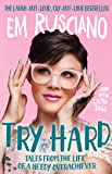 Try Hard: Tales from the Life of a Needy Overachiever (Extra Sass Edition): Tales from the Life of a Needy Overachiever
