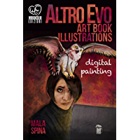 Altro Evo Art Book Illustrations: Digital Painting: Sword and Sorcery Fantasy ArtBook on the Day of the Dragon (Fantasy Action Series from Altro Evo 0) (English Edition)