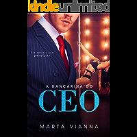 A Dançarina do CEO: Livro. Único