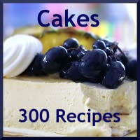 300 Classic Cake Recipes