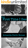 The First Time I See (First Times Book 1)