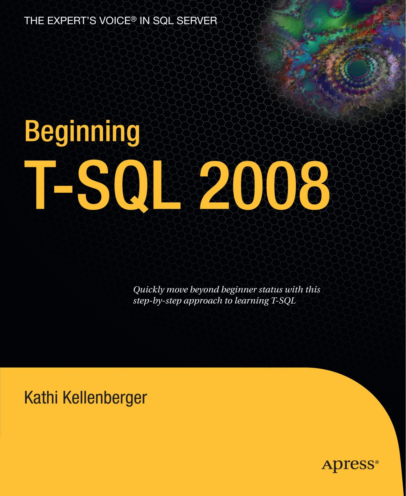 Beginning T-SQL 2008 (Books for Professionals by Professionals) by Kathi Kellenberger
