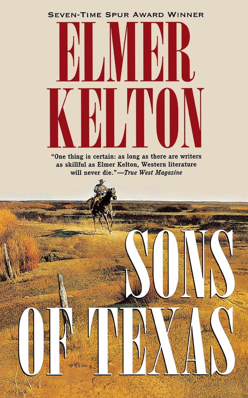 Sons of texas elmer kelton 9780765310224 amazon books fandeluxe Choice Image