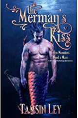 The Merman's Kiss: A Steamy Mythology Romance (Mates for Monsters Book 1) Kindle Edition