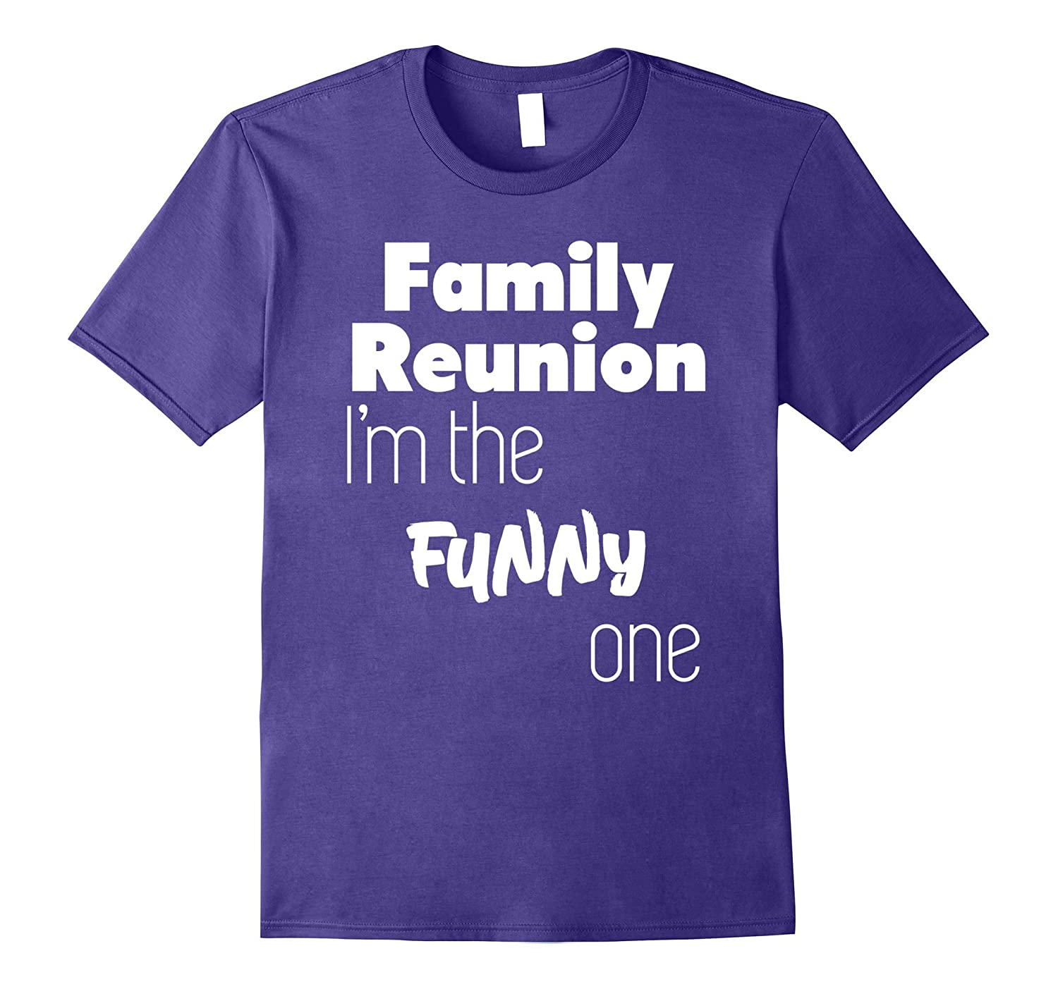 Family Reunion T-Shirt Im The Funny One-Vaci