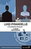 Il fu Mattia Pascal. Con espansione online (annotato) (I Grandi Classici Multimediali Vol. 8)