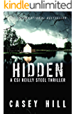 HIDDEN: The addictive international bestselling Forensic Mystery series (CSI Reilly Steel Book 3)