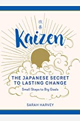 Kaizen: The Japanese Secret to Lasting Change--Small Steps to Big Goals Hardcover
