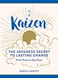 Kaizen: The Japanese Secret to Lasting Change--Small Steps to Big Goals