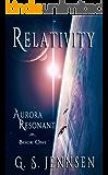 Relativity: Aurora Resonant Book One (Aurora Rhapsody 7)