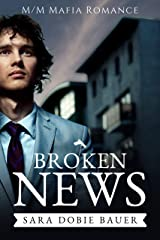 Broken News: M/M Mafia Romance Kindle Edition