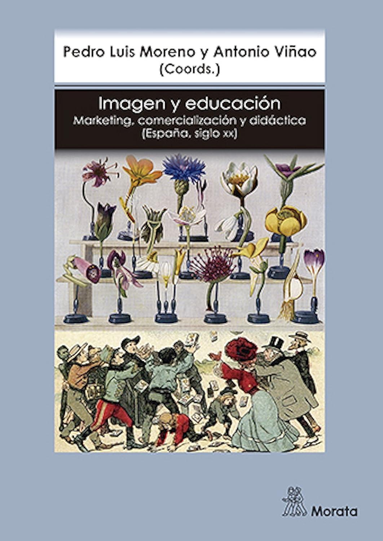 Imagen y educación: Marketing, comercialización y didáctica eBook: Viñao, Antonio: Amazon.es: Tienda Kindle