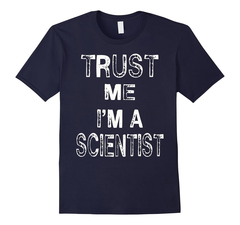 Trust Me IM A Scientist Funny Distressed Nerd Geek T-Shirt-TD
