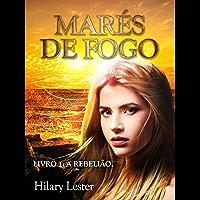 Marés de Fogo: Livro 1: A Rebelião