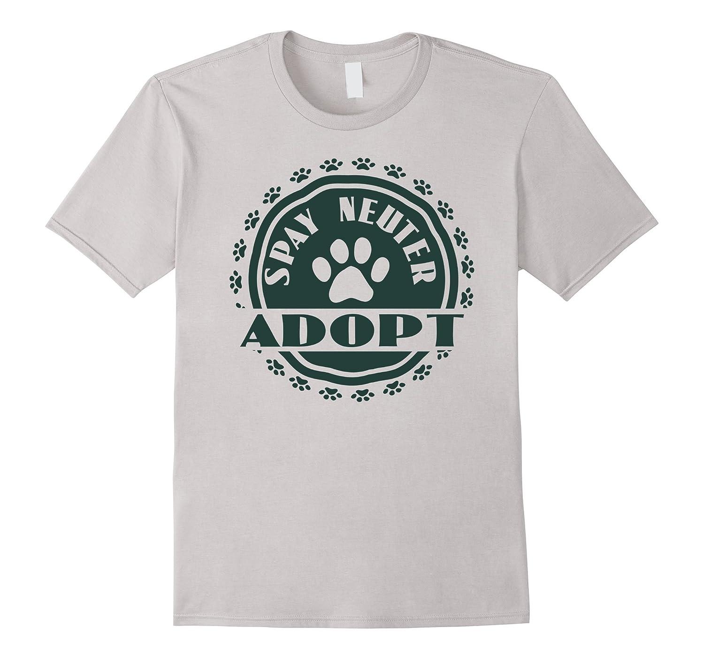 Spay Neuter Adopt Don't Shop Dog Cat Pet Paw Rescue T-Shirt-AZP