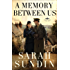 A Memory Between Us (Wings of Glory Book #2): A Novel