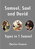 Samuel, Saul and David: Types in 1 Samuel
