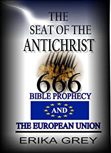 The Seat of the Antichrist: Bible Prophecy and The European Union