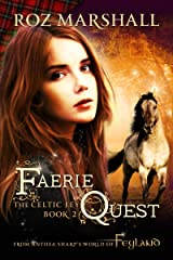 Faerie Quest: A Feyland Scottish Portal Fantasy (The Celtic Fey Book 3) Kindle Edition