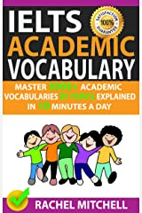 Ielts Academic Vocabulary: Master 3000+ Academic Vocabularies By Topics Explained In 10 Minutes A Day Kindle Edition