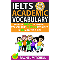 Ielts Academic Vocabulary: Master 3000+ Academic Vocabularies By Topics Explained In 10 Minutes A Day (English Edition)