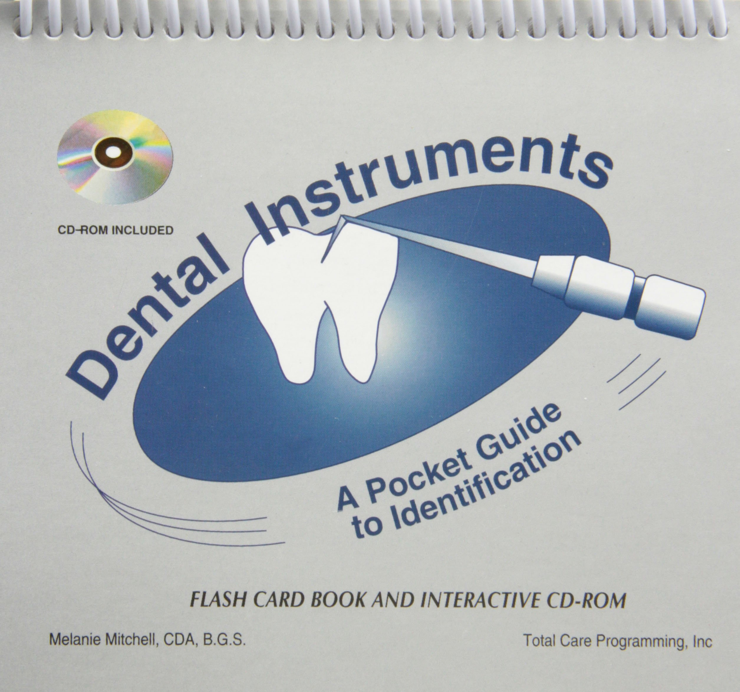 Dental Instruments: A Pocket Guide to Identification: Published by Total Care Programming, Inc.