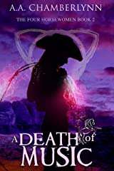 A Death of Music (The Four Horsewomen of the Apocalypse Book 2) Kindle Edition