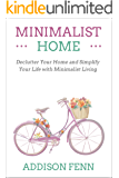 Minimalist Home: Declutter Your Home and Simplify Your Life with Minimalist Living