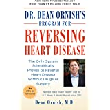 Dr. Dean Ornish's Program for Reversing Heart Disease: The Only System Scientifically Proven to Reverse Heart Disease Without