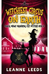 Witchiest Circus on Earth (Magical Midway Paranormal Cozy Mysteries Book 1) Kindle Edition