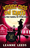 Witchiest Circus on Earth (Magical Midway Paranormal Cozy Mysteries Book 1)