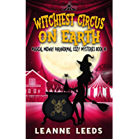 Witchiest Circus on Earth (Magical Midway Paranormal Cozy Mysteries Book 1) (English Edition)