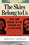 The Skies Belong to Us: Love and Terror in the