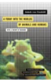 Foray Into the Worlds of Animals and Humans: With a Theory of Meaning