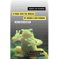 A Foray into the Worlds of Animals and Humans: with A Theory of Meaning