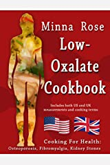 Low-Oxalate Cookbook: Osteoporosis, Fibromyalgia & Kidney Stones (Cooking for Health Book 1) Kindle Edition