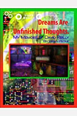 Dreams Are Unfinished Thoughts: My Memoirs of David Reilly and God Lives Underwater Kindle Edition