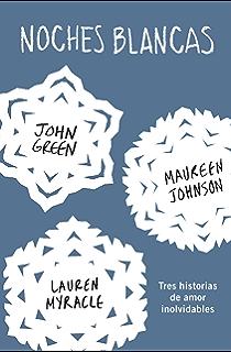 Noches blancas: Tres historias de amor inolvidables (Spanish Edition)