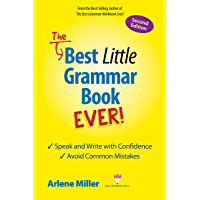 The Best Little Grammar Book Ever! Second Edition: Speak and Write with Confidence/Avoid Common Mistakes