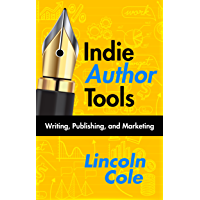 Indie Author Tools: Writing, Publishing, and Marketing (Tools of the Trade Book 1) (English Edition)