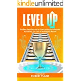 Level Up: The Best Kept Secrets to Overcoming Roadblocks, Achieving Success & Multiplying Results