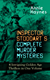 INSPECTOR STODDART'S COMPLETE MURDER MYSTERIES - 4 Intriguing Golden Age Thrillers in One Volume: Including The Man with the Dark Beard, Who Killed Charmian ... Tattenham Corner & The Crystal Beads Murder