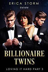 Billionaire Twins: Loving It Hard: BWWM Book 3 Kindle Edition