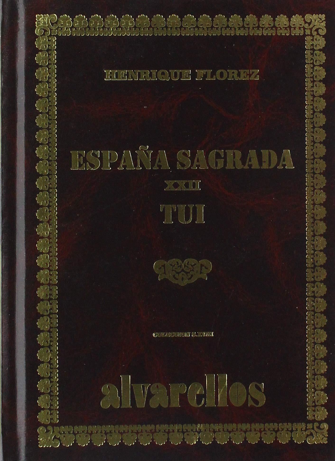 España Sagrada XXII Tui. Tomo I Facsímiles S. XVIII-XX: Amazon.es: Flórez, Henrigue: Libros