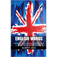 English Words: Etymology: English Grammar: Advanced English Words: Origins, History & Meanings