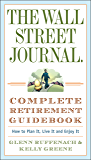 The Wall Street Journal. Complete Retirement Guidebook: How to Plan It, Live It and Enjoy It (Wall Street Journal Guides…