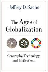 The Ages of Globalization: Geography, Technology, and Institutions Kindle Edition